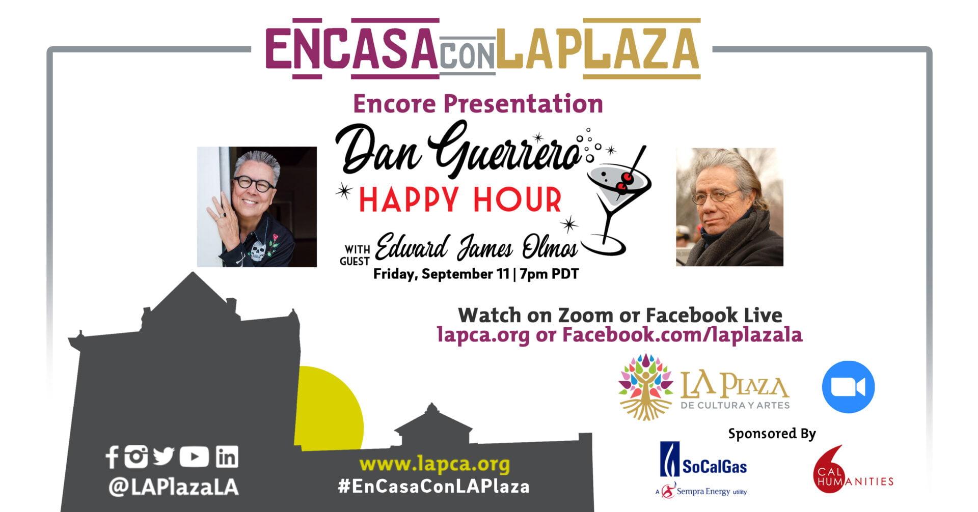 Encore Presentation Dan Guerrero Happy Hour With Guest Edward James Olmos La Plaza De Cultura Y Artes